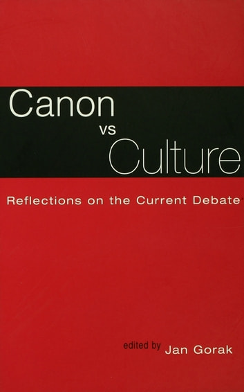 Canon Vs. Culture - Reflections on the Current Debate ebook by