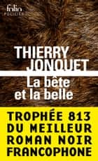 La Bête et la Belle eBook by Thierry Jonquet