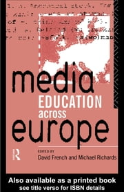 Media Education Across Europe ebook by David French,Mike Richards