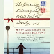 The Guernsey Literary and Potato Peel Pie Society - A Novel audiobook by Annie Barrows, Mary Ann Shaffer
