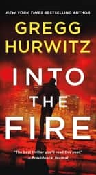 Into the Fire - An Orphan X Novel ebook by Gregg Hurwitz