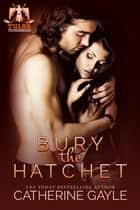 Bury the Hatchet ebook by Catherine Gayle