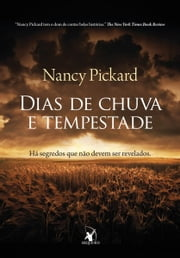 Dias de chuva e tempestade ebook by Nancy Pickard