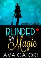 Blinded by Magic ebook by Ava Catori