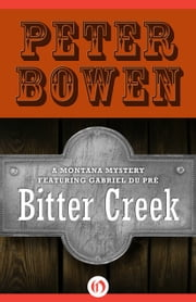Bitter Creek ebook by Peter Bowen