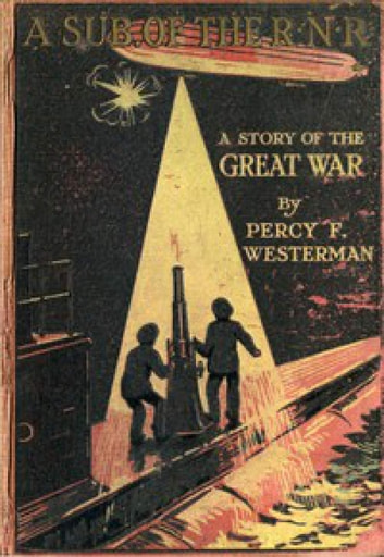 A Sub of the R.N.R. - A Story of the Great War ebook by Percy F. Westerman