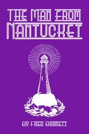 The Man from Nantucket ebook by Fred Barnett