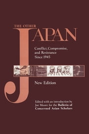 The Other Japan - Democratic Promise Versus Capitalist Efficiency, 1945 to the Present ebook by Joe Moore