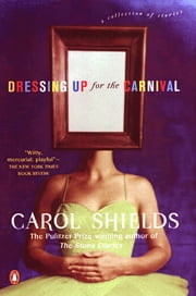 Dressing Up for the Carnival ebook by Carol Shields