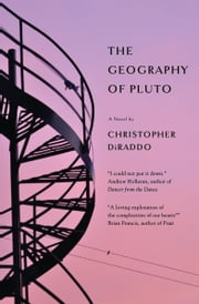 The Geography of Pluto ebook by Christopher DiRaddo