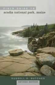 Field Guide to Acadia National Park, Maine ebook by Russell D. Butcher