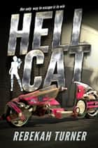 Hellcat ebook by Rebekah Turner