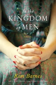 In the Kingdom of Men ebook by Kim Barnes