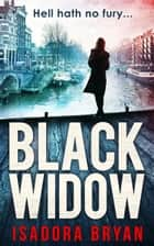 Black Widow ebook by Isadora Bryan