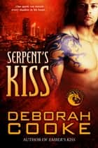 Serpent's Kiss - A Dragonfire Novel ebook by
