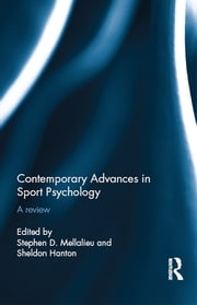 Contemporary Advances in Sport Psychology - A Review ebook by Stephen Mellalieu,Sheldon Hanton