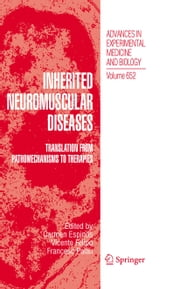 Inherited Neuromuscular Diseases - Translation from Pathomechanisms to Therapies ebook by Carmen Espinós,Vicente Felipo,Francesc Palau