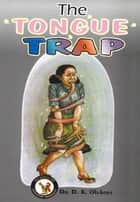 The Tongue Trap ebook by Dr. D. K. Olukoya