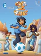 Foot 2 Rue T01 - Premier match eBook by Philippe Cardona, Mathieu Mariolle