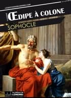 OEdipe à Colone ebook by Sophocle