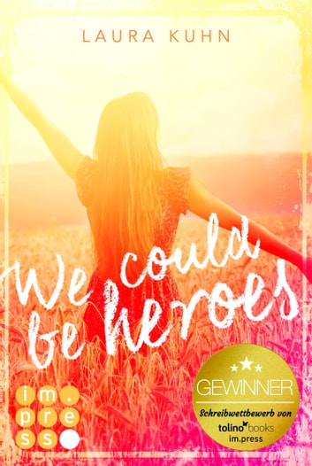 We could be heroes ebook by Laura Kuhn
