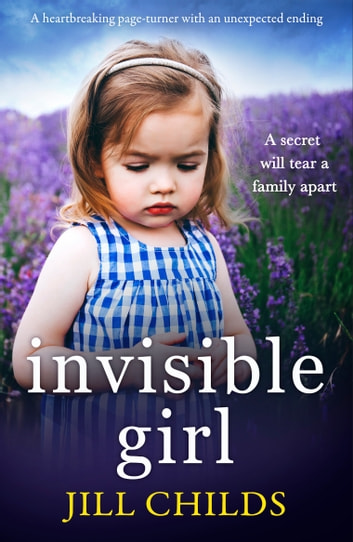 Invisible Girl - A heartbreaking page turner with an unexpected ending ebook by Jill Childs