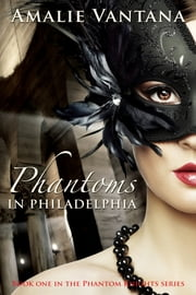 Phantoms In Philadelphia (Phantom Knights Book 1) ebook by Amalie Vantana