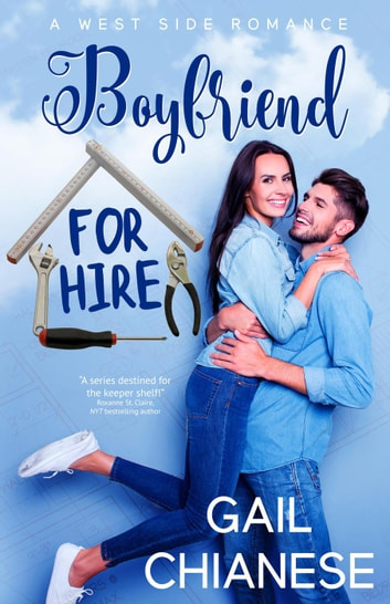 Boyfriend for Hire - West Side Romance, #2 ebook by Gail Chianese