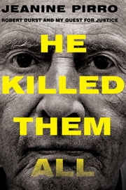 He Killed Them All - Robert Durst and My Quest for Justice ebook by Jeanine Pirro