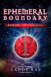 Ephemeral Boundary (T'Quel Magic 1) ebook by Candy Rae