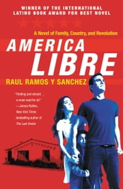 America Libre ebook by Raul Ramos y Sanchez