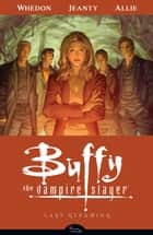 Buffy the Vampire Slayer Season Eight Volume 8: Last Gleaming ebook by Various, Joss Whedon