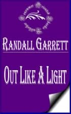 Out Like a Light (Illustrated) ebook by Randall Garrett