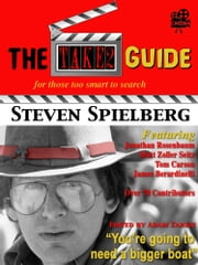 The Take2 Guide To Steven Spielberg - For those too smart to search ebook by Adam Zanzie