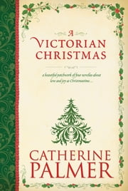 A Victorian Christmas (Anthology) ebook by Catherine Palmer