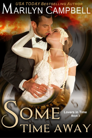 Some Time Away (Lovers in Time Series, Book 3) - Time Travel Romance ebook by Marilyn Campbell