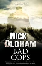 Bad Cops - A British police procedural 電子書 by Nick Oldham