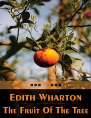 The Fruit of the Tree ebook by Edith Wharton