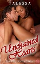 Unchained Hearts ebook by Palessa