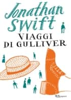 Viaggi di Gulliver ebook by Jonathan Swift