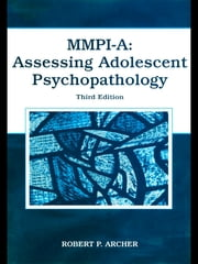 MMPI-A: Assessing Adolescent Psychopathology ebook by Robert Archer P