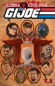 G.I Joe: Cobra Civil War - G.I Joe Vol. 2 ebook by Dixon, Chuck; Rosado, Will; Saltares, Javier; Feister, Tom