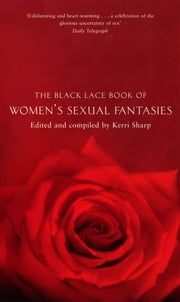 The Black Lace Book Of Women's Sexual Fantasies ebook by Kerri Sharp