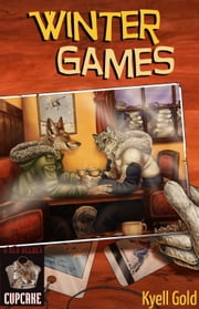 Winter Games - (mature content) ebook by Kyell Gold