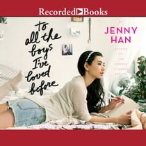 To All the Boys I've Loved Before audiobook by Jenny Han, Laura Knight Keating