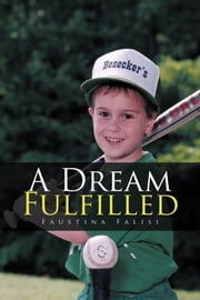 A Dream Fulfilled ebook by Faustina Falisi