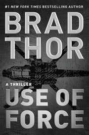 Use of Force - A Thriller ebook door Brad Thor