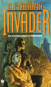 Invader - Book Two of Foreigner ebook by C. J. Cherryh
