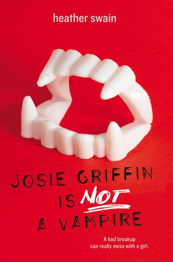 Josie Griffin Is Not a Vampire ebook by Heather Swain