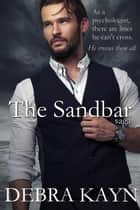 The Sandbar saga ebook by Debra Kayn